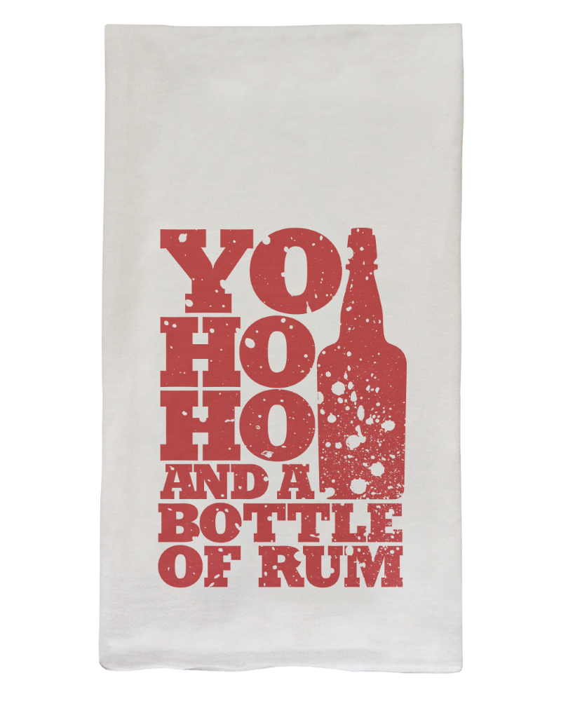 Yo Ho Ho And A Bottle Of Rum Flour Sack Dish Towel
